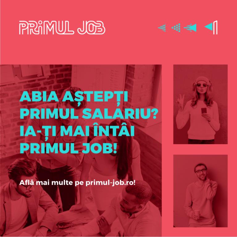 #PrimulJob Vrei primul salariu? Ia-ți Primul Job!