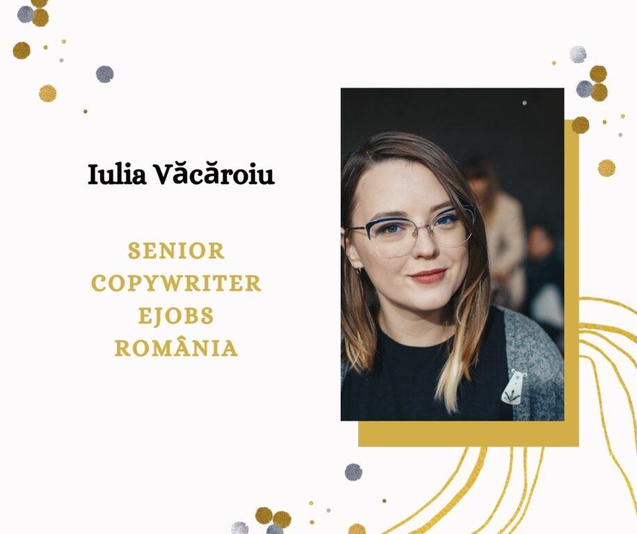 Iulia Văcăroiu - Senior Copywriter eJobs